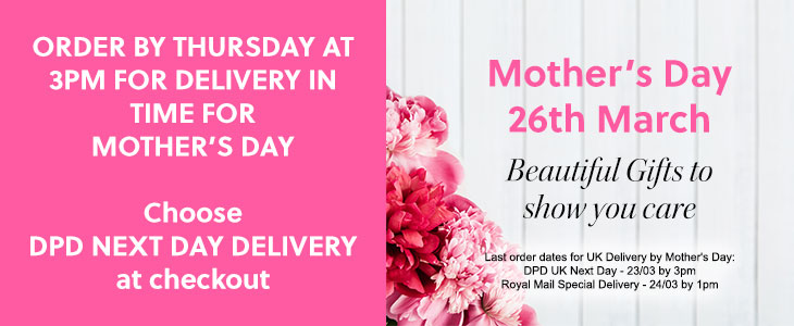 Mother's Day March 26th - Last chance to order in time for Mother's Day - Order by Friday at 1pm & choose Royal Mail Special Delivery at checkout