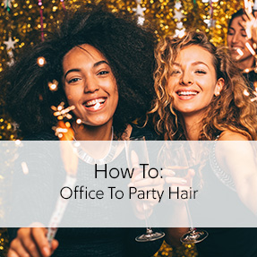 Office To Party Hair