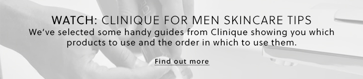 Clinique Men's Skincare Tips