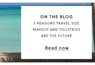 Travel Sizes - 5 Reasons