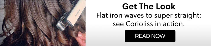 Corioliss - Get The Look Flat: Iron waves to super straight:  see Corioliss in action.