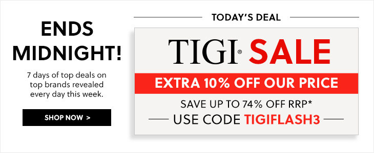 Week of Deals | Day 3! - TIGI Sale Save up to 74% off RRP + Extra 10% Off Our Price Use Code TIGIFLASH3