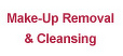 Make-Up Removal / Cleansing